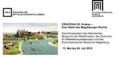 "Ausstellung - ""Cracovia 3 D, Krakau - eine Stadt des Magdeburger Rechts"""