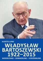 Władysław Bartoszewski (1922 – 2015): Widerstand – Erinnerung – Versöhnung