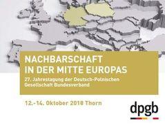 """27. Kongress der Deutsch-Polnischen Gesellschaften """"Nachbarschaft in der Mitte Europas"""""""